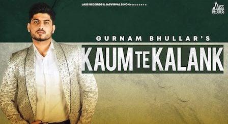 Kaum Te Kalank Lyrics Gurnam Bhullar