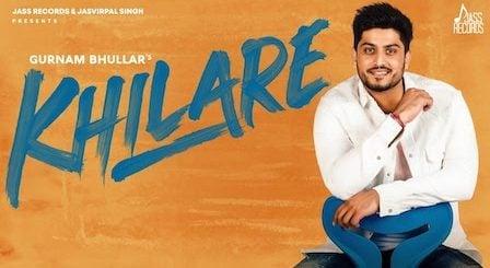 Khilare Lyrics Gurnam Bhullar
