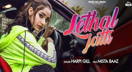 Lethal Jatti Lyrics Harpi Gill | Mista Baaz