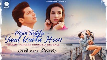 Main Tujhko Yaad Karta Hoon Lyrics Shaan