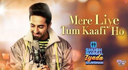 Mere Liye Tum Kaafi Ho Lyrics Shubh Mangal Zyada Saavdhan