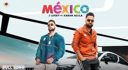 Mexico Lyrics J Lucky | Karan Aujla