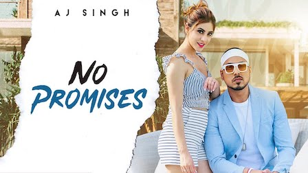 No Promises Lyrics AJ Singh