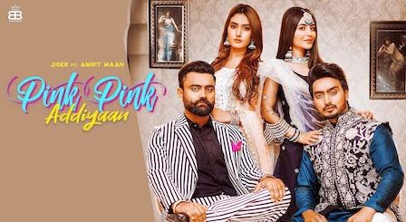Pink Pink Addiyan Lyrics Jigar | Amrit Maan