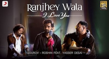 Ranjhey Wala I Love You Lyrics Yasser Desai