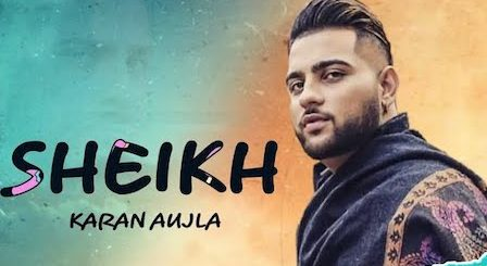 Sheikh Lyrics Karan Aujla