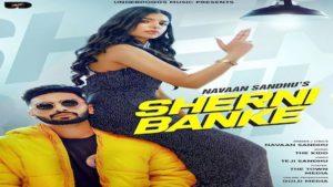Sherni Banke Lyrics Navaan Sandhu