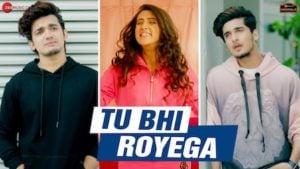 Tu Bhi Royega Lyrics Jyotica Tangri | Bhavin, Sameeksha