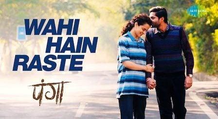Wahi Hain Raste Lyrics Panga | Mohan K x Asees Kaur