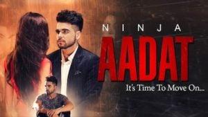 Aadat Lyrics Ninja