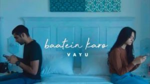 Baatein Karo Lyrics Vayu