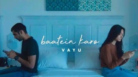 Baatein Karo Lyrics Vayu