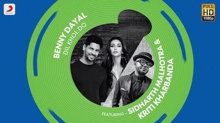 Dil Khol Do Lyrics Benny Dayal | Sidharth, Kriti Kharbanda