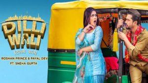 Dilli Wali Lyrics Roshan Prince | Payal Dev