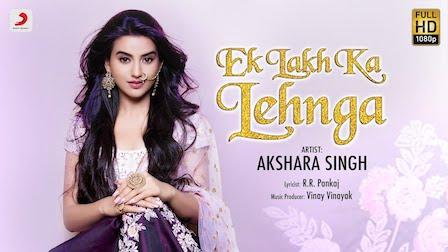 Ek Lakh Ka Lehnga Lyrics Akshara Singh