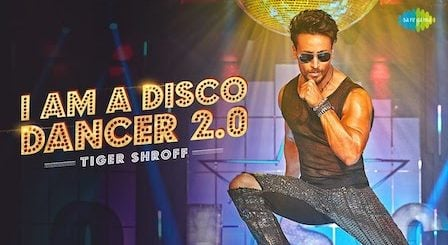 I Am A Disco Dancer 2.0 Lyrics Tiger Shroff   Benny Dayal