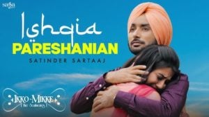 Ishqia Pareshanian Lyrics Satinder Sartaaj | Ikko Mikke