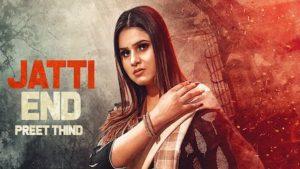 Jatti End Lyrics Preet Thind