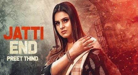 Jatti End Lyrics Preet Thind