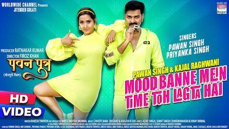 Mood Banne Mein Time To Lagta Hai Lyrics Pawan Singh
