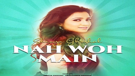 Nah Woh Main Lyrics Shreya Ghoshal