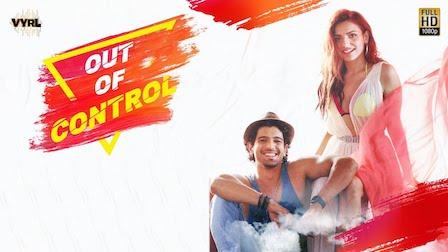 Out Of Control Lyrics Sahil Arya, Sukriti Kakar