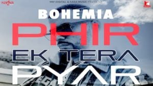Phir Ek Tera Pyar Lyrics Bohemia