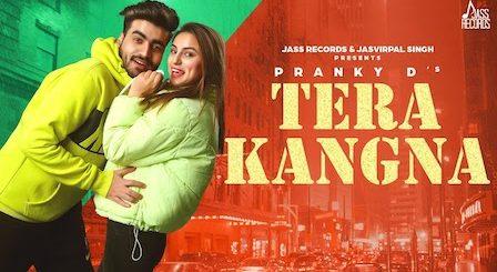 Tera Kangna Lyrics Pranky D