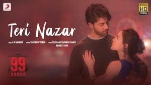 Teri Nazar Lyrics Shashwat Singh | 99 Songs