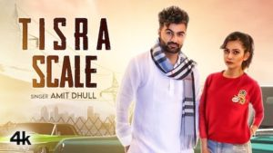 Tisra Scale Lyrics Amit Dhull