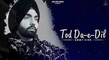 Tod Da E Dil Lyrics Ammy Virk