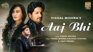 Aaj Bhi Lyrics Vishal Mishra   Ali Fazal, Surbhi Jyoti