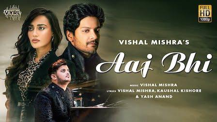 Aaj Bhi Lyrics Vishal Mishra | Ali Fazal, Surbhi Jyoti