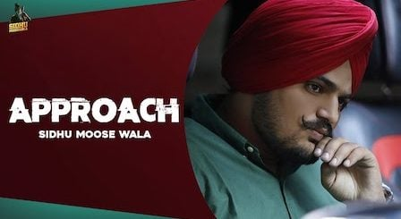Approach Lyrics Sidhu Moose Wala