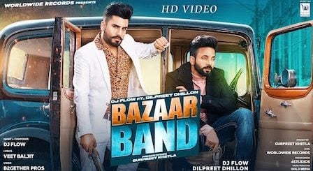 Bazaar Band Lyrics Dilpreet Dhillon | Dj Flow