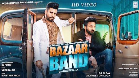 Bazaar Band Lyrics Dilpreet Dhillon | Dj Flow