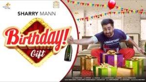 Birthday Gift Lyrics Sharry Mann