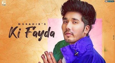 Ki Fayda Lyrics Musahib