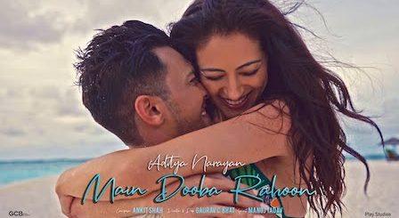 Main Dooba Rahoon Lyrics Aditya Narayan