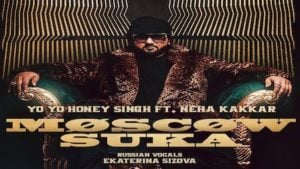 Moscow Suka Lyrics Yo Yo Honey Singh | Neha Kakkar