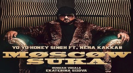 Moscow Mashuka Lyrics Yo Yo Honey Singh | Neha Kakkar