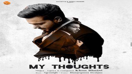 My Thoughts Lyrics Khan Bhaini