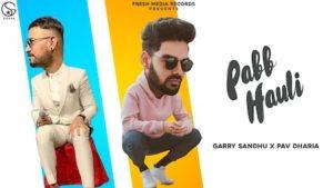 Pabb Hauli Lyrics Garry Sandhu