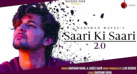 Saari Ki Saari 2.0 Lyrics Darshan Raval x Asees Kaur