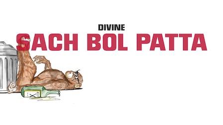 Sach Bol Patta Lyrics Divine