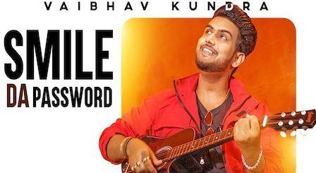 Smile Da Password Lyrics Vaibhav Kundra