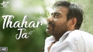 Thahar Ja Lyrics Mehul Vyas | Ajay Devgn