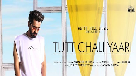 Tutt Chali Yaari Lyrics Maninder Buttar