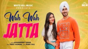 Wah Wah Jatta Lyrics Rohanpreet Singh