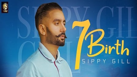 7 Birth Lyrics Sippy Gill